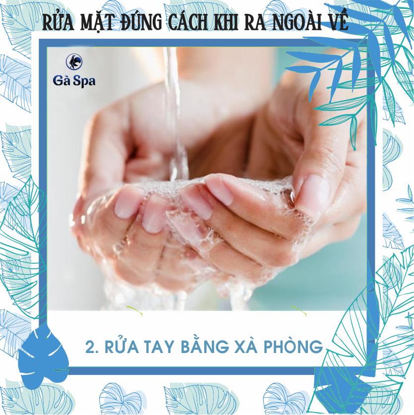 Bước 2: Rửa sạch 2 tay bằng xà phòng diệt khuẩn