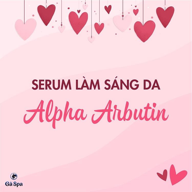 Valentine 2019 - Serum sáng da alpha arbutin